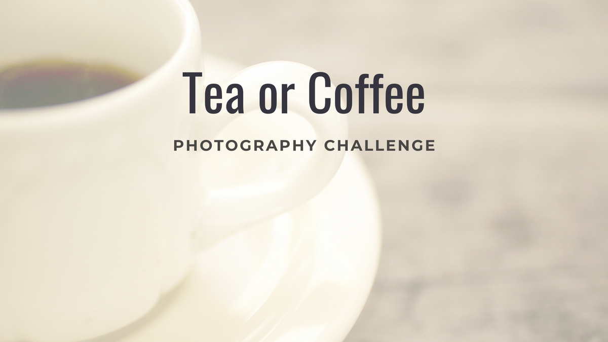 "featured image thumbnail for post ""Tea/Coffee"" - Photography Challenge"