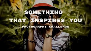 featured image thumbnail for post Something That Inspires You - Photography Challenge