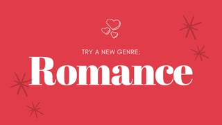 featured image thumbnail for post Try a New Genre: Romance