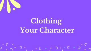 featured image thumbnail for post Clothing Your Character - Writing Challenge