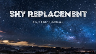 featured image thumbnail for post Sky Replacement Challenge