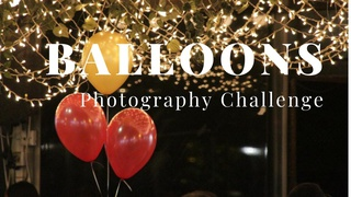 """featured image thumbnail for post """"Balloons"""" - Photography Challenge"""