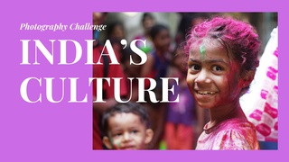 featured image thumbnail for post India's Culture - Photography Challenge