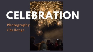 """featured image thumbnail for post """"Celebration"""" - Photography Challenge"""