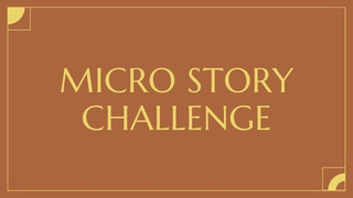featured image thumbnail for post Micro Story-Writing Challenge