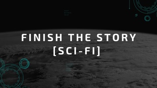 featured image thumbnail for post Finish the Story | Sci-fi Writing Challenge