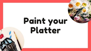 featured image thumbnail for post Paint your platter - Art Challenge