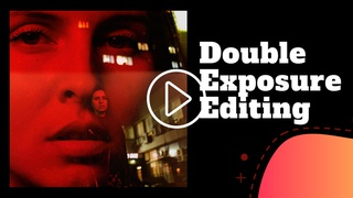 featured image thumbnail for post Double Exposure - Photo Editing Challenge