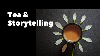 """featured image thumbnail for post """"Tea and Storytelling"""" - Photography Challenge"""