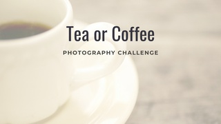 """featured image thumbnail for post """"Tea/Coffee"""" - Photography Challenge"""