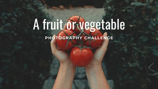 """featured image thumbnail for post """"A Fruit or Vegetable"""" - Photography Challenge"""