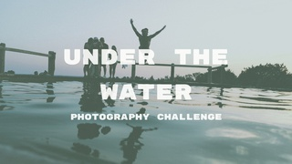 """featured image thumbnail for post """"Under The Water"""" - Photography Challenge"""