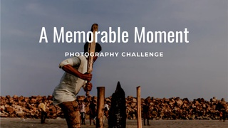 """featured image thumbnail for post """"A Memorable Moment"""" - Photography Challenge"""