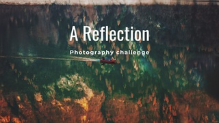 """featured image thumbnail for post """"A Reflection"""" - Photography Challenge"""
