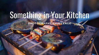 """featured image thumbnail for post """"Something in Your Kitchen"""" - Photography Challenge"""
