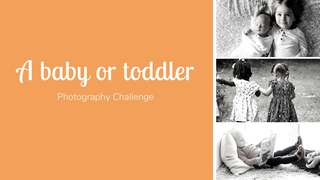 """featured image thumbnail for post """"A baby or toddler"""" - Photography Challenge"""
