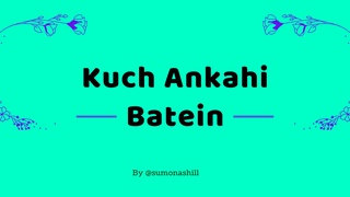 featured image thumbnail for post Kuch Ankahien Batein - Writing Challenge