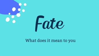 """featured image thumbnail for post """"Fate, what does it mean to you?"""" - Writing Prompt"""