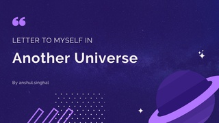 featured image thumbnail for post Letter To Myself in Another Universe (Writing Challenge)