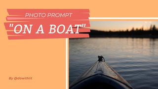 """featured image thumbnail for post Photo Prompt - """"On a Boat"""""""