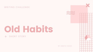 """featured image thumbnail for post """"Old Habits"""" Short Story Writing Challenge"""
