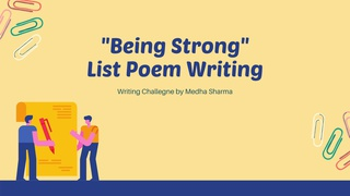 """featured image thumbnail for post """"Being Strong"""" - List Poem Writing Challenge`"""