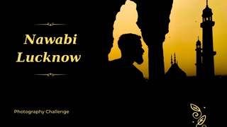 featured image thumbnail for post Nawabi Lucknow - Photography Challenge