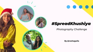 featured image thumbnail for post #SpreadKhushiya - Photography Challenge