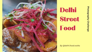 featured image thumbnail for post Delhi Street Food - Photography Challenge (By DelhiFoodWalks)
