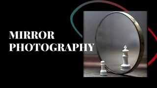 featured image thumbnail for post Mirror Photography Challenge