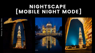 featured image thumbnail for post Nightscape [Mobile Night Mode] - Photography Challenge