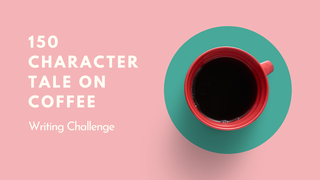 featured image thumbnail for post 150 Character Tale on Coffee