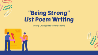 "featured image thumbnail for post ""Being Strong"" - List Poem Writing Challenge`"
