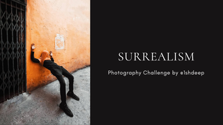featured image thumbnail for post Surrealism/Minimalism - Photography Challenge