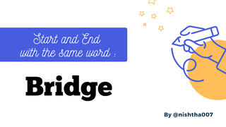 featured image thumbnail for post Start and End with the same word - Bridge