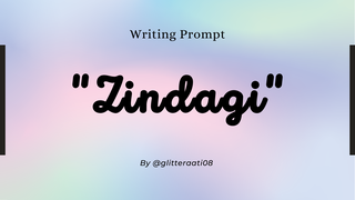 "featured image thumbnail for post ""Zindagi"" - Writing Prompt"