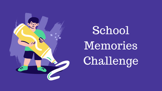 featured image thumbnail for post School Memories - Art Challenge